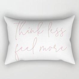 Think Less Feel More - Meditation Yoga Inspirational Quote Rectangular Pillow