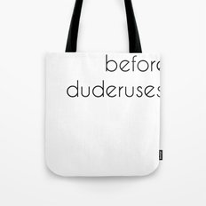 uteruses before duderuses, leslie knope- parks and recreation  Tote Bag
