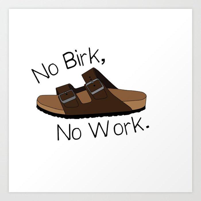 No Birk No Work Kunstdrucke