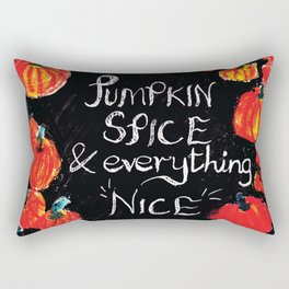 Pumpkin spice and everything nice Rectangular Pillow