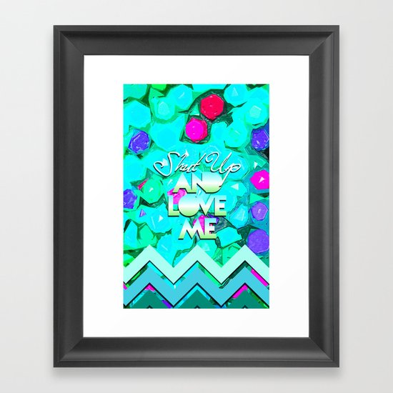 SHUT UP AND LOVE ME © AQUA LIMITED EDITION Framed Art Print