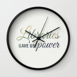 Libraries gave us power Wall Clock