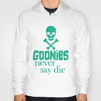 the goonies Hoodies featuring Goonies never say die by Rosaura Grant