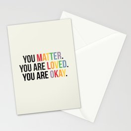 You matter. You are love. You are okay. - Pride Poster Stationery Cards