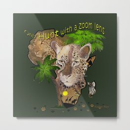 Only hunt with a zoom lens Metal Print