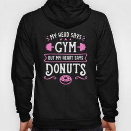 My Head Says Gym But My Heart Says Donuts (Typography) Hoody