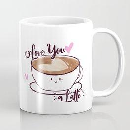 Love you a Latte Coffee Mug