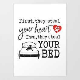 Boxer  First they steal your heart Then they steal your bed Art Print