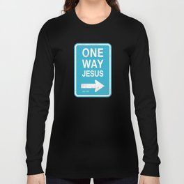 One way Jesus Long Sleeve T-shirt
