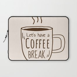 Let's Have a Coffee Break Laptop Sleeve