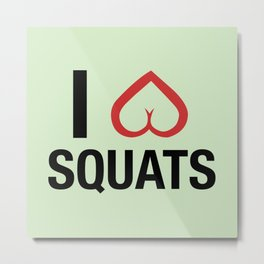 Squat Love Metal Print