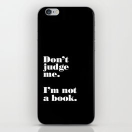 Don't Judge Me. iPhone Skin
