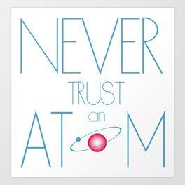 Never trust atom Art Print