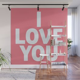 I love you, shocking pink, motivational typography, gift for her, inspirational quote, woman gift Wall Mural
