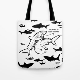 """We want to keep our fins."" Tote Bag"