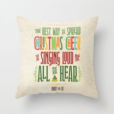 Buddy the Elf! The Best Way to Spread Christmas Cheer is Singing Loud for All to Hear Throw Pillow