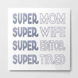 Super Editor Mom Metal Print