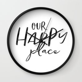 Our Happy Place, Typography Print, Printable Quote, Home Printable, Housewarming Gift Wall Clock