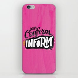 Don't Conform... Inform iPhone Skin