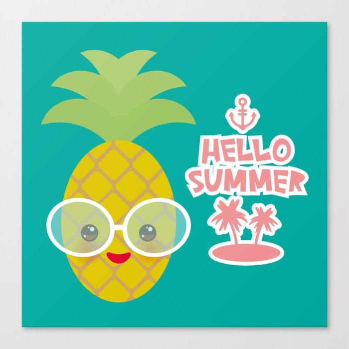 fa1b1ea252c4 Hello Summer cute funny kawaii exotic fruit pineapple with sunglasses  Canvas Print. by
