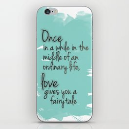 Love gives you a fairytale iPhone Skin