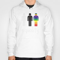 equality Hoodies featuring Equality pride by Tony Vazquez