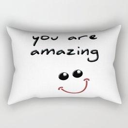 you are amazing! Rectangular Pillow