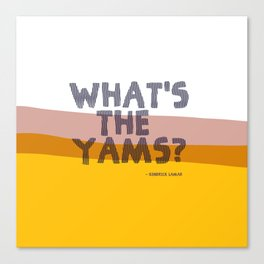 KENDRICK LAMAR WHAT'S THE YAMS POSTER Canvas Print