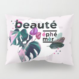 beaute ephemere Pillow Sham