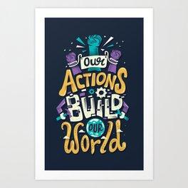 Build Our World Art Print