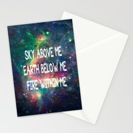 Sky Above Me Earth Below Me Fire Within Me Stationery Cards