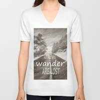 not all who wander are lost V-neck T-shirts featuring Not all who wander are lost. Mountains by Guido Montañés