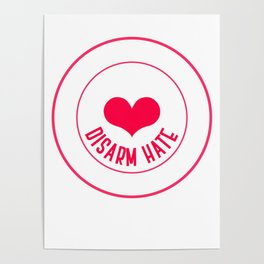 Disarm Hate Love Positivity Negativity Anti Gun Anti War Design Poster