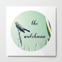 The Watchman Metal Print