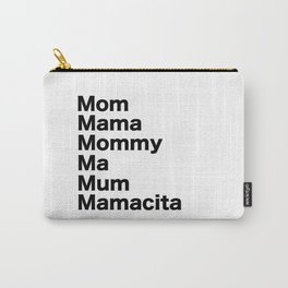 Mom Mama Mommy Carry-All Pouch
