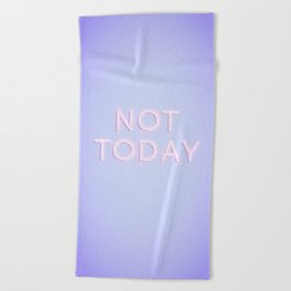 Not Today Beach Towel