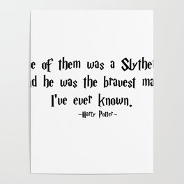 HarryPotter - He Was the Bravest Man I've Ever Known quote - HarryPotter Poster