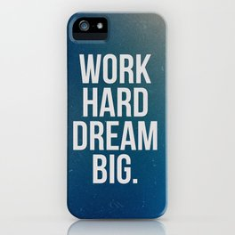 Work Hard Dream Big - Galaxy - Inspirational Quote iPhone Case