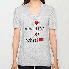 I Love what I DO I DO what I Love Unisex V-Neck