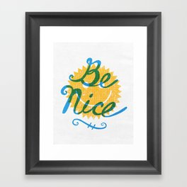 Be Nice. Framed Art Print