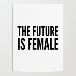 The Future is Female Poster