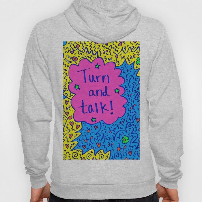 Turn and talk! Hoody