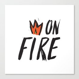 On Fire! Canvas Print