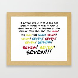 Friends quotes - Seven! Framed Art Print