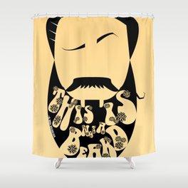 A Treachery of Facial Hair Shower Curtain