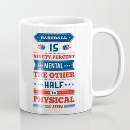 Lab No.4 -Baseball Is Ninety Percent Mental The Other Half Is Physical inspirational Quotes poster Coffee Mug