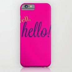Well, Hello! iPhone 6s Slim Case
