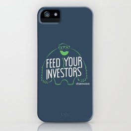 Feed your investors iPhone Case