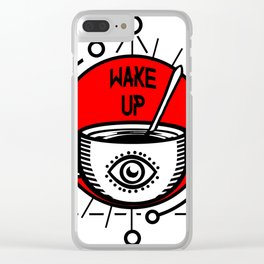 WAKE UP! Clear iPhone Case