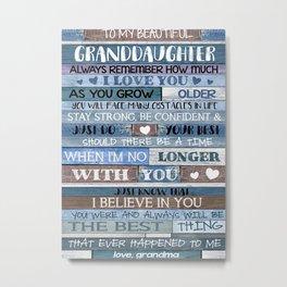 Granddaughter TO MY BEAUTIFUL GRANDDAUGHTER Metal Print